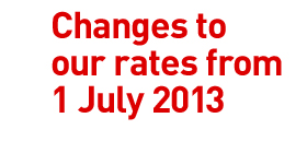 Changes to our rates from 1 July 2013