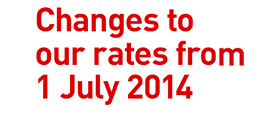 Changes to our rates from 1 July 2014